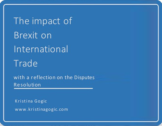 The impact of Brexit on International Trade with a reflection on the Disputes resolution